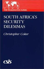 South Africa's Security Dilemmas : Theoretical and Applied Perspectives - Christopher Coker