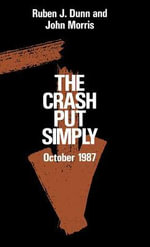 The Crash Put Simply : October 1987 - Ruben J. Dunn