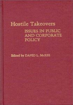 Hostile Takeovers : Issues in Public and Corporate Policy