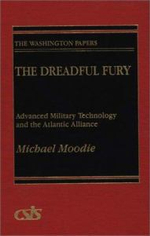 The Dreadful Fury : Advanced Military Technology and the Atlantic Alliance - Michael L. Moodie
