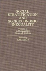 Social Stratification and Socioeconomic Inequality : A Comparative Biosocial Analysis Volume 1 - Lee Ellis