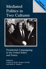 Mediated Politics in Two Cultures : Presidential Campaigning in the United States and France