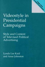 Videostyle in Presidential Campaigns : Style and Content of Televised Political Advertising - Lynda Lee Kaid