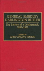 General Smedley Darlington Butler : The Letters of a Leatherneck, 1898-1931 - Smedley D. Butler