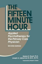 The Fifteen-Minute Hour : Applied Psychotherapy for the Primary Care Physician : Essays on Food and Film - Marian R. Stuart