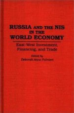 Russia and the NIS in the World Economy : East-West Investment, Financing and Trade