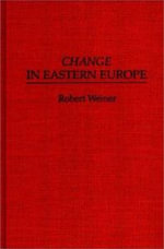 Change in Eastern Europe - Robert Weiner