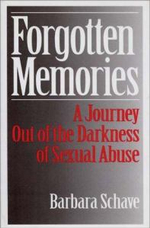 Forgotten Memories : A Journey Out of the Darkness of Sexual Abuse :  A Journey Out of the Darkness of Sexual Abuse - Barbara Schave