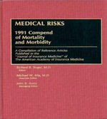 Medical Risks : 1991 Compendium of Mortality and Morbidity