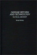 Defense Reform and Technology : Tactical Aircraft :  Tactical Aircraft - Serge Herzog