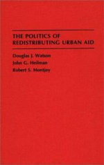 The Politics of Redistributing Urban Aid - Douglas J. Watson
