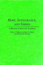 Hope, Intolerance and Greed : A Reality Check for Teachers - Debra J. Anderson