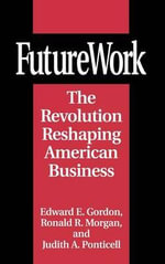 FutureWork : The Revolution Reshaping American Business - Edward E. Gordon