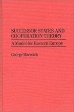 Successor States and Cooperation Theory : A Model for Eastern Europe