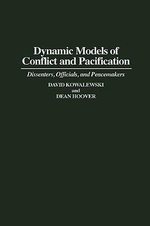 Dynamic Models of Conflict and Pacification : Dissenters, Officials and Peacemakers - David Kowalewski