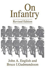 On Infantry : Revised Edition (REV) - John A. English