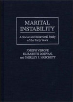 Marital Instability : A Social and Behavioral Study of the Early Years - Joseph Veroff