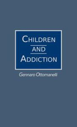 Children and Addiction : Using Psychoanalytic Ideas in the Community - Gennaro Ottomanelli