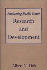 Evaluating Public Sector Research and Development - Albert N. Link