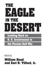 The Eagle in the Desert : Looking Back on U.S. Involvement in the Persian Gulf War