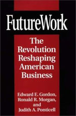 Future Work : The Revolution Reshaping American Business - Edward E. Gordon