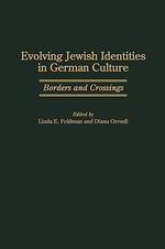 Evolving Jewish Identities in German Culture : Borders and Crossings :  Borders and Crossings