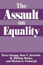 The Assault on Equality : Praeger Series in Political Economy, - Peter Knapp