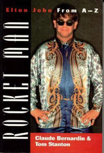 Rocket Man : Elton John from A-Z - Claude Bernardin