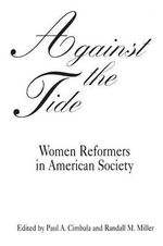 Against the Tide : Women Reformers in American Society