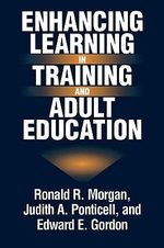 Enhancing Learning in Training and Adult Education - Ronald R. Morgan