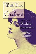 With Her in Ourland : Sequel to Herland - Charlotte Perkins Gilman