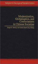 Modernization, Globalization and Confucianism in Chinese Societies - Joseph B. Tamney