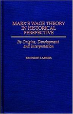 Marx's Wage Theory in Historical Perspective : Its Origins, Development and Interpretation - Kenneth Lapides