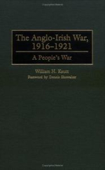The Anglo-Irish War, 1916-21 : A People's War - William H. Kautt