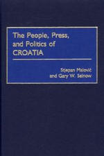 The People, Press, and Politics of Croatia - Stjepan Malovic
