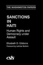 Sanctions in Haiti : Human Rights and Democracy Under Assault - Elizabeth D. Gibbons