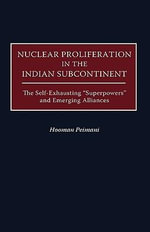 Nuclear Proliferation in the Indian Subcontinent : The Self-Exhausting