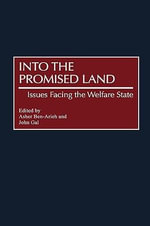 Into the Promised Land : Issues Facing the Welfare State :  Issues Facing the Welfare State