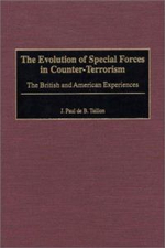 The Evolution of Special Forces in Counter-terrorism : The British and American Experiences - J.Paul De B. Taillon