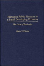 Managing Public Finances in a Small Developing Economy : The Case of Barbados - M.V. Williams
