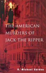 The American Murders of Jack the Ripper - R. Michael Gordon