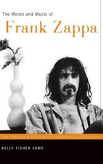The Words and Music of Frank Zappa : Praeger Singer-Songwriter Collection - Kelly Fisher Lowe