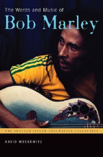 The Words and Music of Bob Marley : Praeger Singer-Songwriter Collection - David Moskowitz