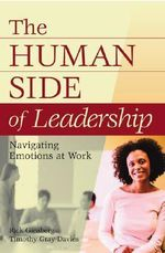 The Human Side of Leadership : Navigating Emotions at Work :  Navigating Emotions at Work - Rick Ginsberg