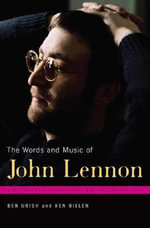 The Words and Music of John Lennon : Praeger Singer-Songwriter Collection - Ben Urish