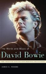 The Words and Music of David Bowie - James E. Perone