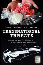 Transnational Threats : Smuggling and Trafficking in Arms, Drugs, and Human Life