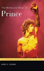 The Words and Music of Prince - James E. Perone