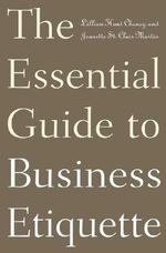 The Essential Guide to Business Etiquette - Lillian Hunt Chaney