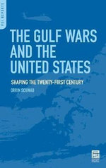 The Gulf Wars and the United States : Shaping the Twenty-first Century - Orrin Schwab